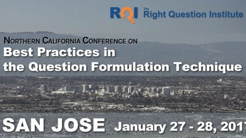 Northern California Conference on Best Practices in the Question Formulation Technique