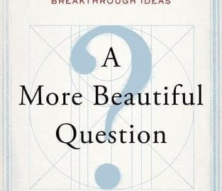 'A More Beautiful Question': An Interview With Warren Berger