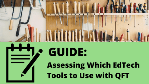 Guide: Assessing Which EdTech Tools To Use With QFT