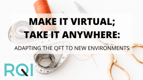 Make It Virtual; Take It Anywhere: Adapting the QFT to New Environments