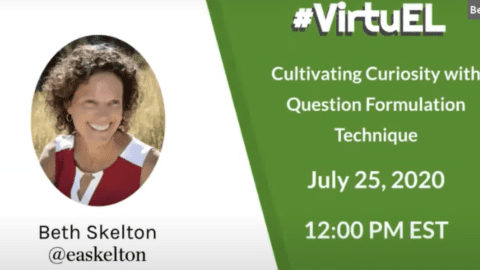 Recorded Webinar: Cultivating Curiosity with Question Formulation Technique (QFT)