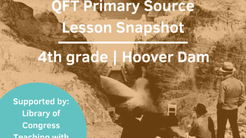 Lesson Snapshot: QFT & Primary Sources in a 4th-Grade Classroom