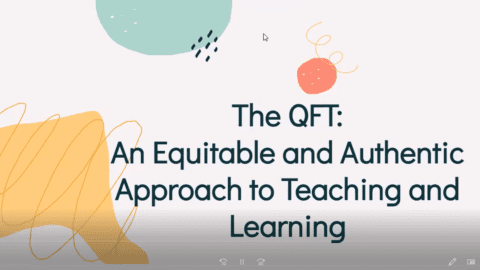 The QFT: An Equitable and Authentic Approach to Teaching and Learning